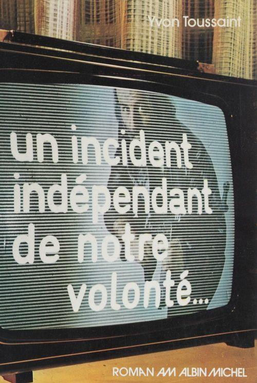 Un incident indépendant de notre volonté...