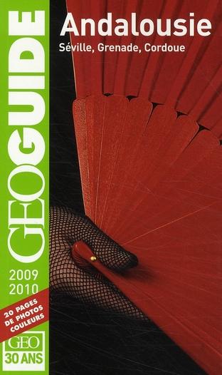 GEOguide ; Andalousie ; Séville, Grenade, Cordoue (édition 2009-2010)