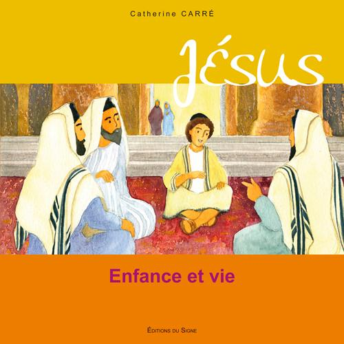 Jésus, enfance et vie