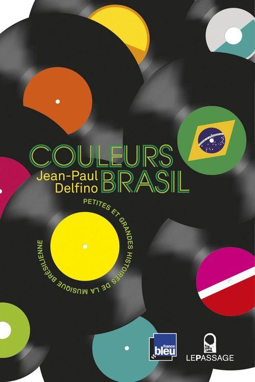 Couleurs Brasil ; petites et grandes histoires de la musique brésilienne