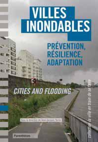 Villes inondables ; prévention, résilience, adaptation