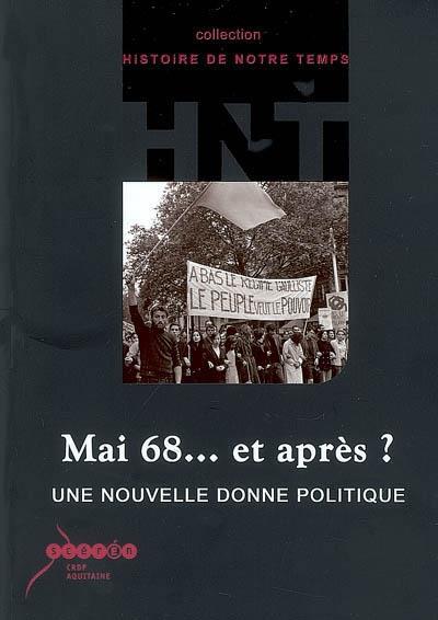 Mai 68... et après ? une nouvelle donne politique