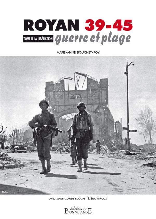 Royan 39-45 guerre et plage t.2 ; la Libération