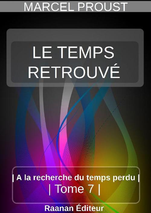 LE TEMPS RETROUVÉ