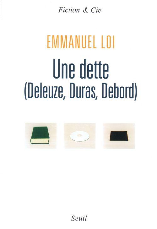 Une dette (Deleuze, Debord, Duras)