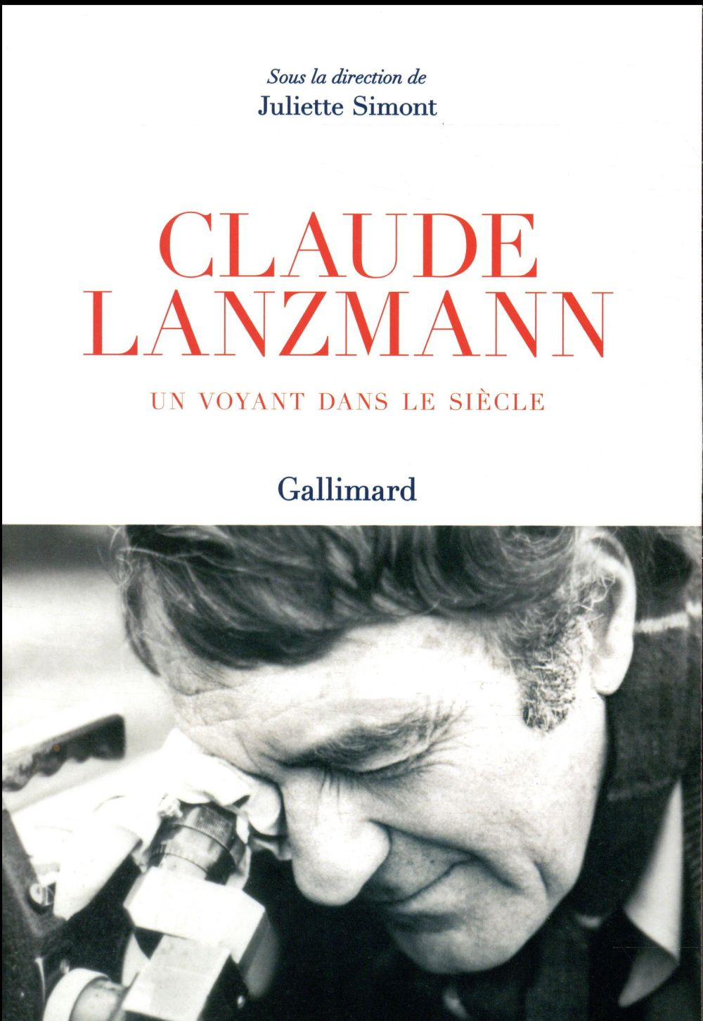 Claude Lanzmann ; un voyant dans le siècle