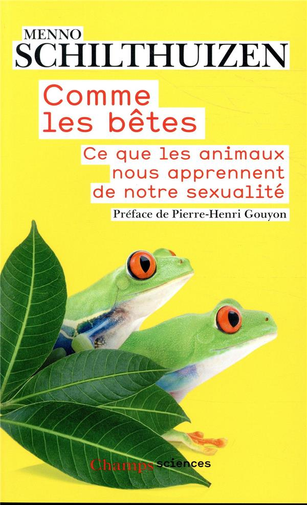 Comme les bêtes ; ce que les animaux nous apprennent de notre sexualité