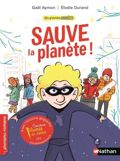 Les grandes années ; sauve la planete