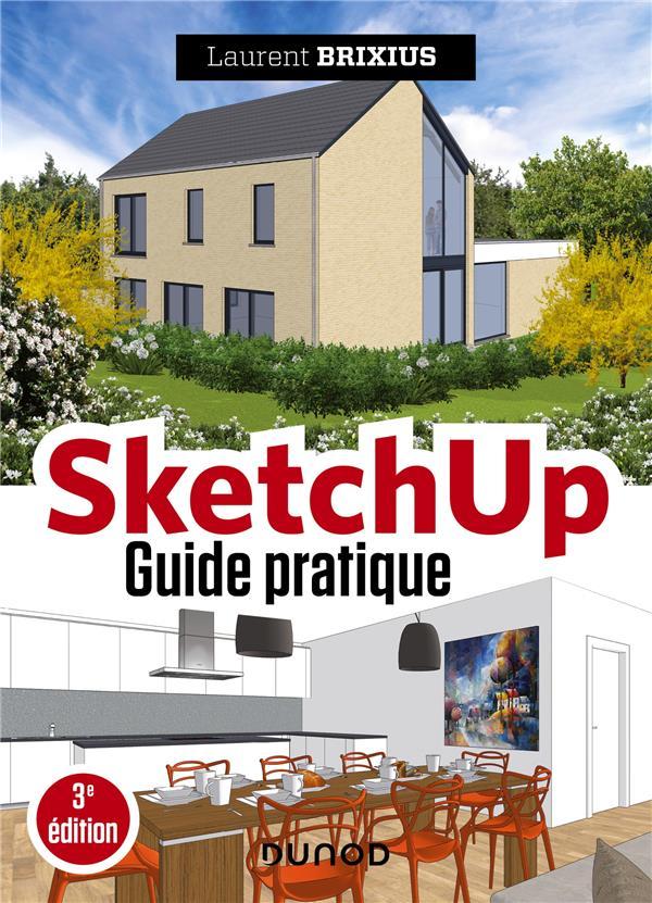 SketchUp ; guide pratique (3e édition)