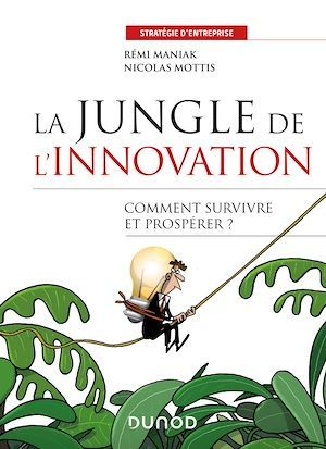 La jungle de l'innovation  - Nicolas Mottis  - Rémi Maniak