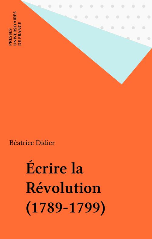 Écrire la Révolution (1789-1799)