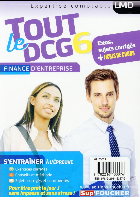 Tout le DCG 6 ; finance d'entreprise