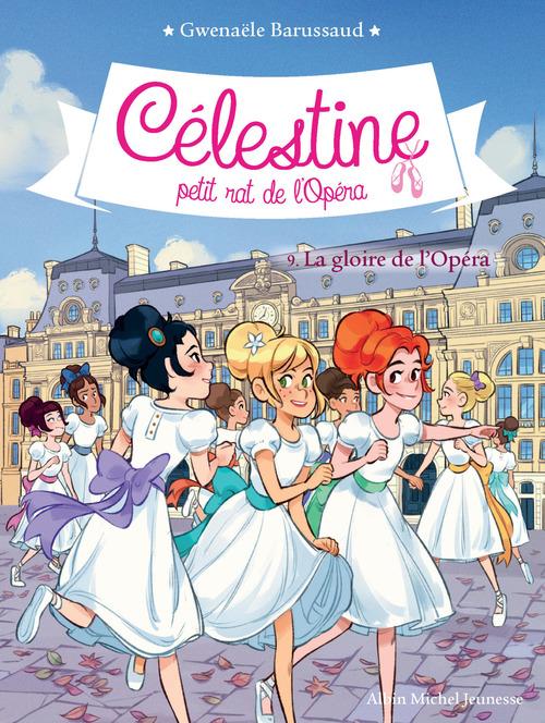 Célestine, petit rat de l'Opéra T.9 ; la gloire de l'Opéra
