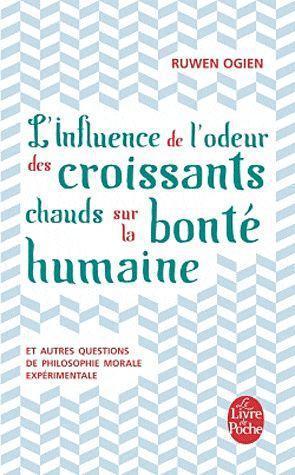 l'influence de l'odeur des croissants chauds sur la bonté humaine ; et autres questions de philosophie morale expérimentale