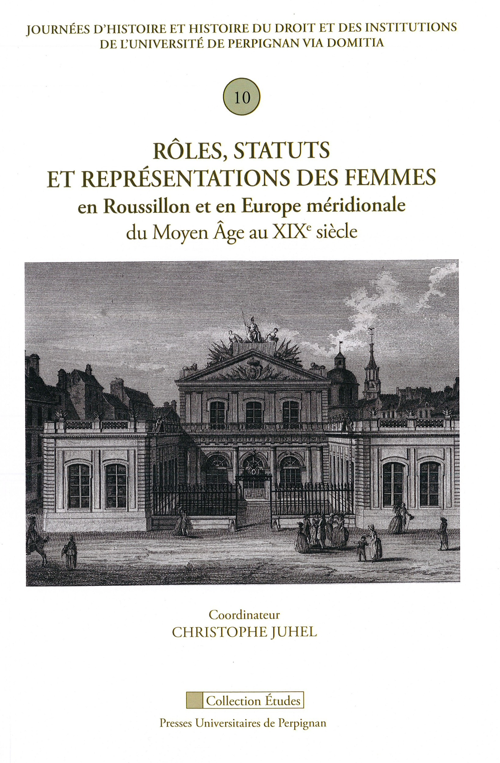 Roles, statuts et representations des femmes en roussillon et en europe meridion - 10e journee d'his