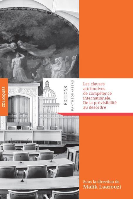 les clauses attributives de compétence internationale : de la prévisibilité au désordre