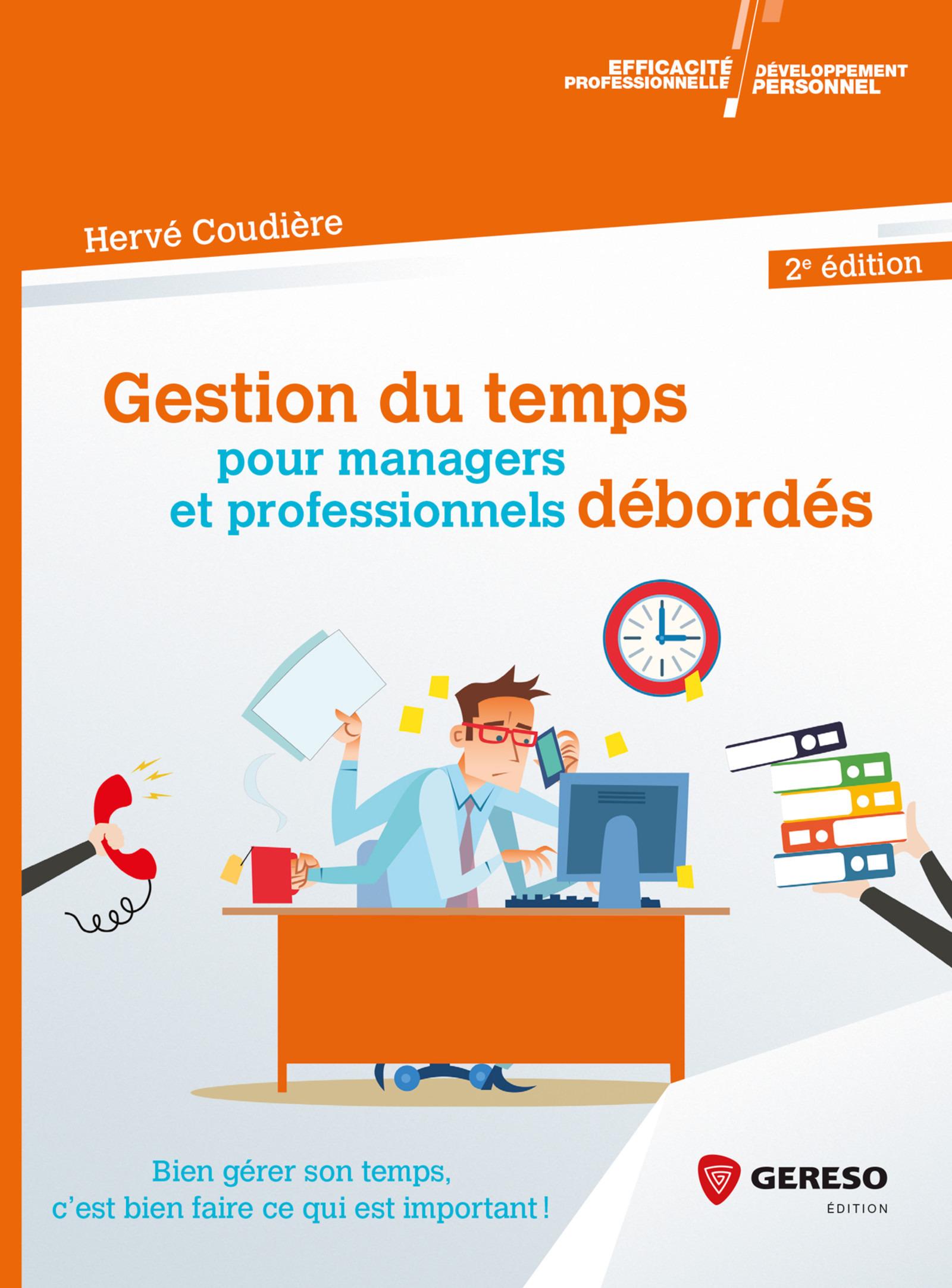 Gestion du temps pour managers et professionnels débordés (2e édition)