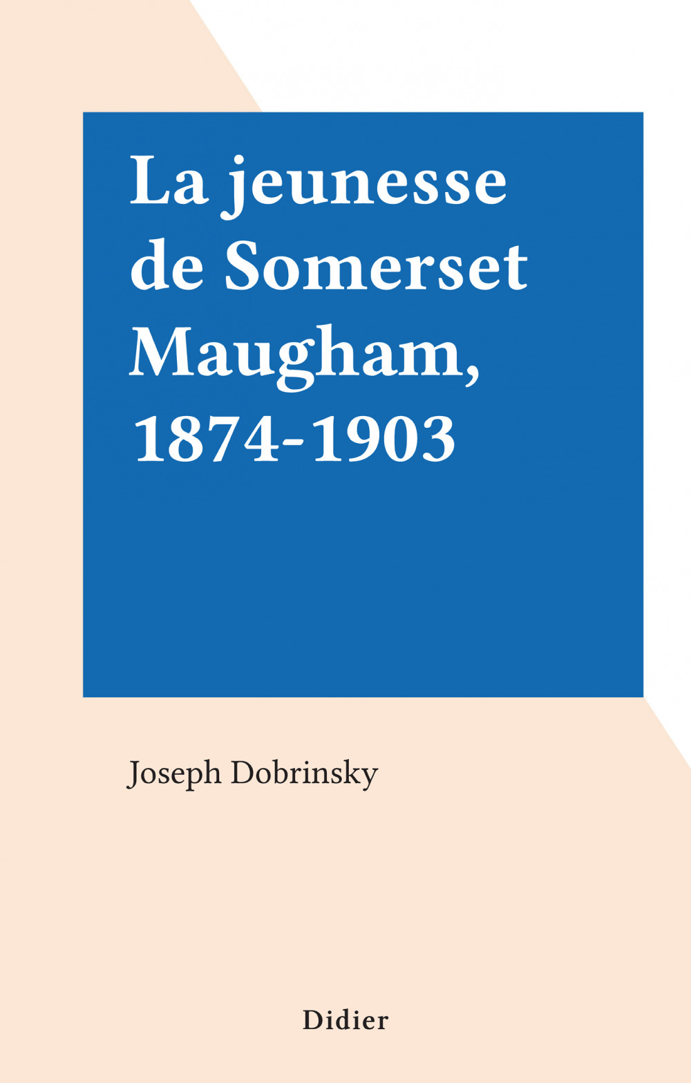 La jeunesse de Somerset Maugham, 1874-1903