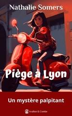 Vente EBooks : Piège à Lyon  - Nathalie Somers