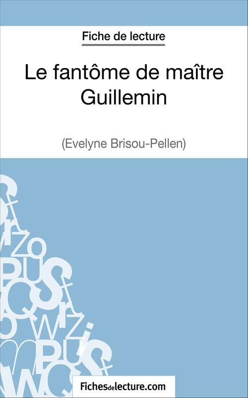 Le fantôme de maître Guillemin d'Evelyne Brisou-Pellen ; fiche de lecture ; analyse complète de l'½uvre