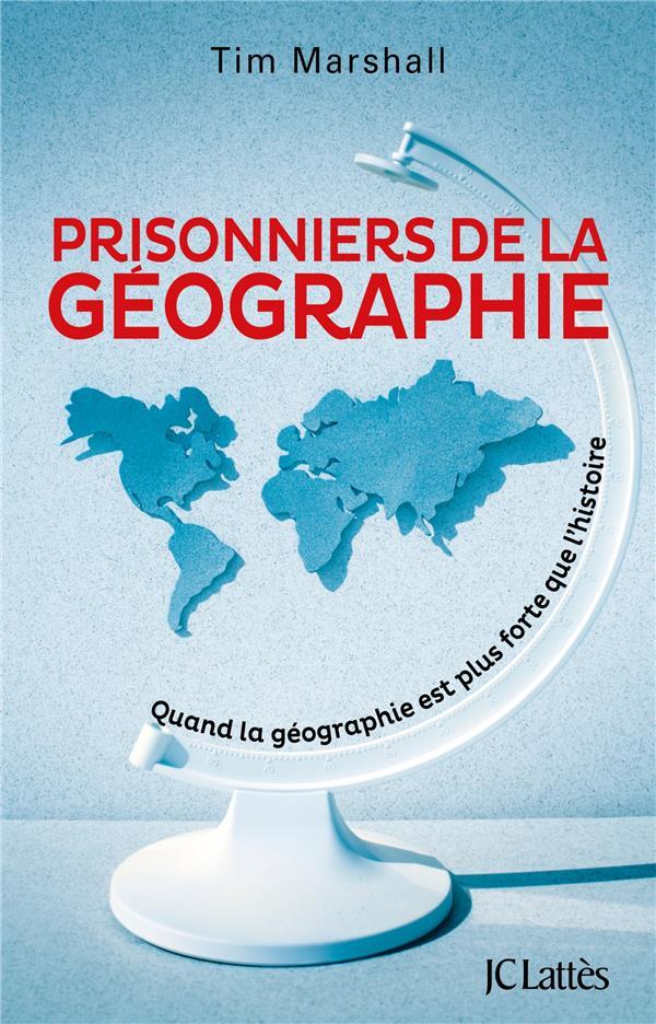 Prisonniers de la géographie ; quand la géographie est plus forte que l'histoire