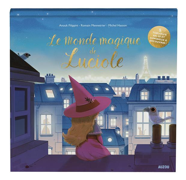 Le monde magique de Luciole ; un livre en papiers découpés lumineux