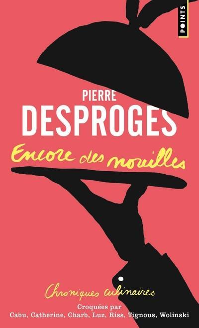 ENCORE DES NOUILLES. CHRONIQUES CULINAIRES