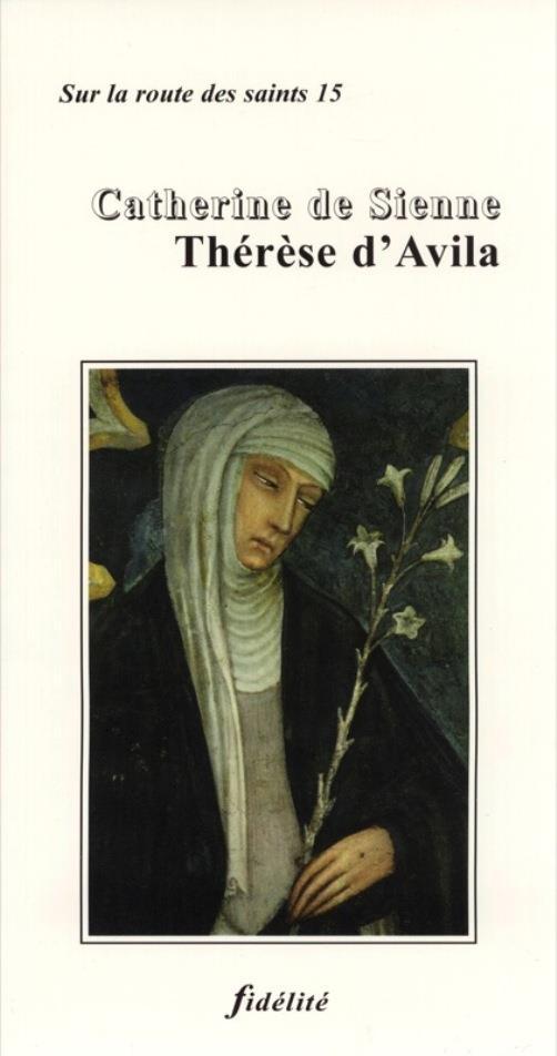 Catherine de sienne, therese d'avila