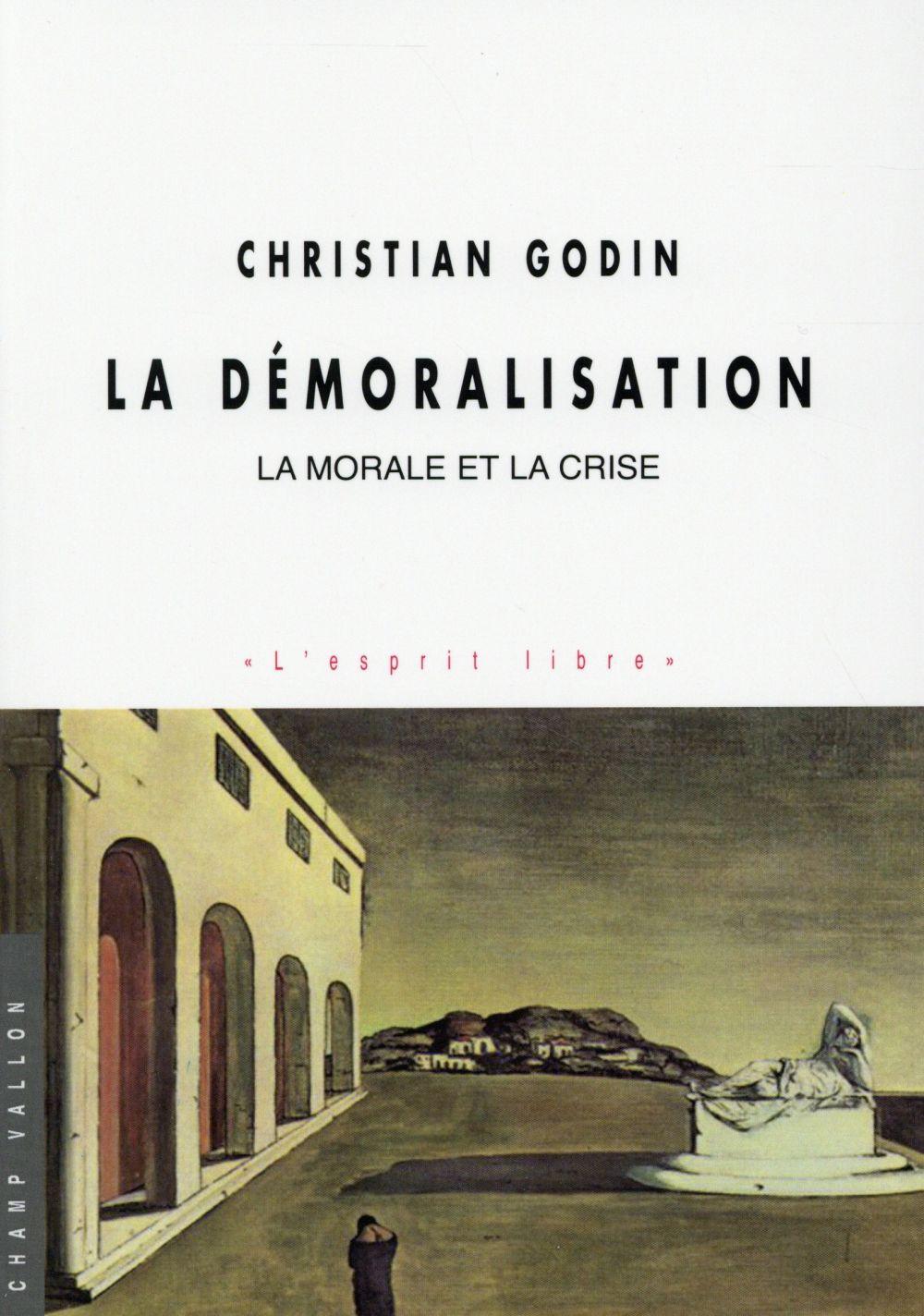 La démoralisation ; la moralité et la crise