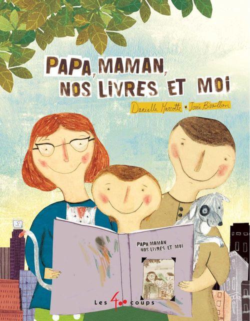 Papa, maman, nos livres et moi