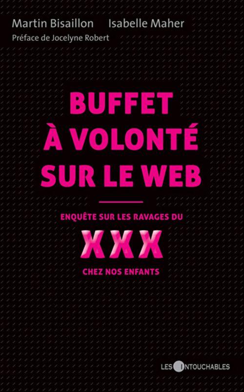 Buffet à volonté sur le web : enquête sur les ravages du XXX chez nos enfants