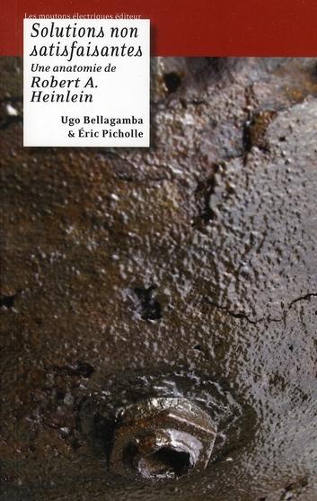 Solutions non-satisfaisantes ; une anatomie de Robert A. Heinlein