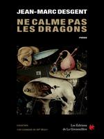 Vente EBooks : Ne calme pas les dragons  - Jean-Marc Desgent