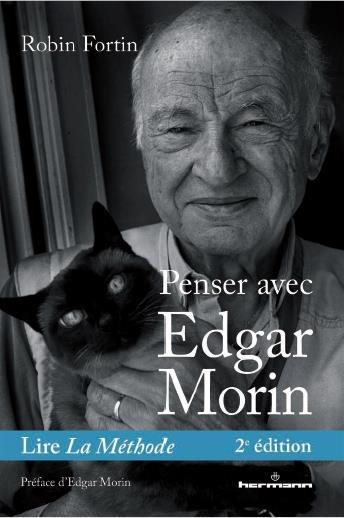Penser avec Edgar Morin ; lire la méthode (2e édition)