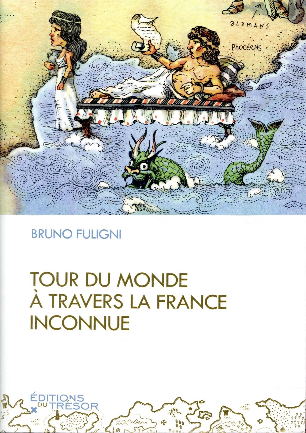 Tour du monde à travers la France inconnue
