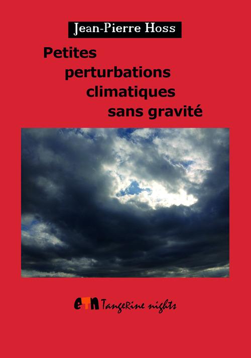 Petites perturbations climatiques sans gravité