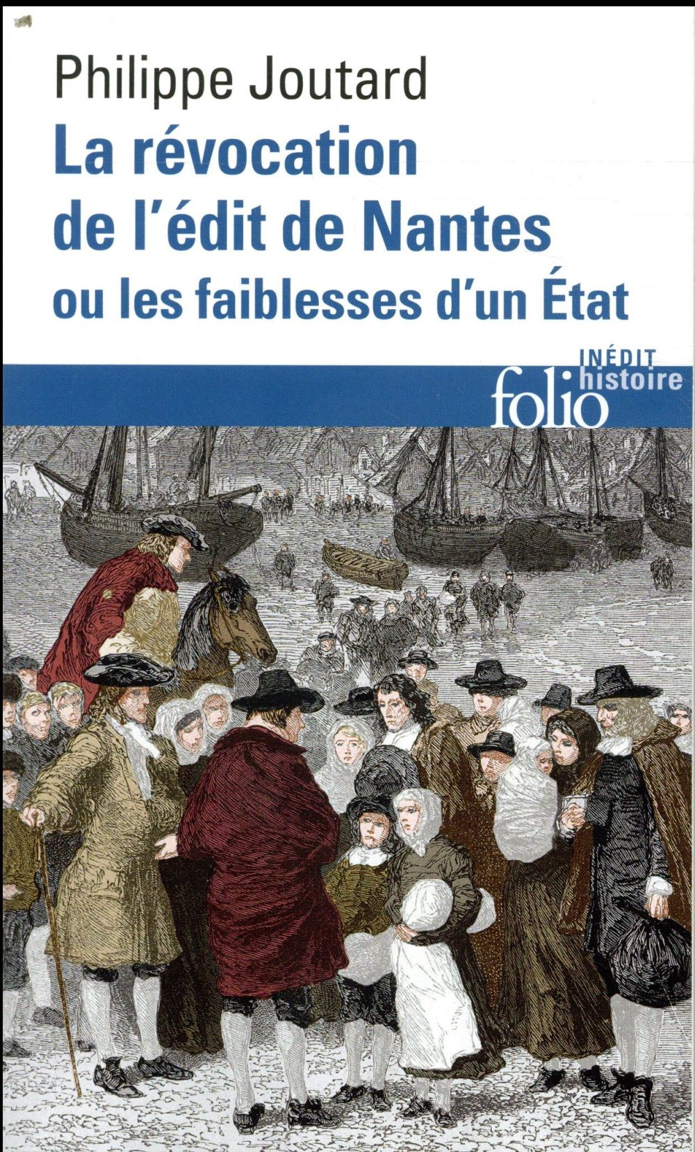 La révocation de l'édit de Nantes ou les faiblesses d'un Etat