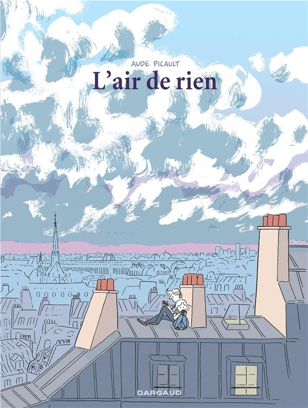 L'AIR DE RIEN - AIR DE RIEN (L') - TOME 0 - AIR DE RIEN (L') Picault Aude