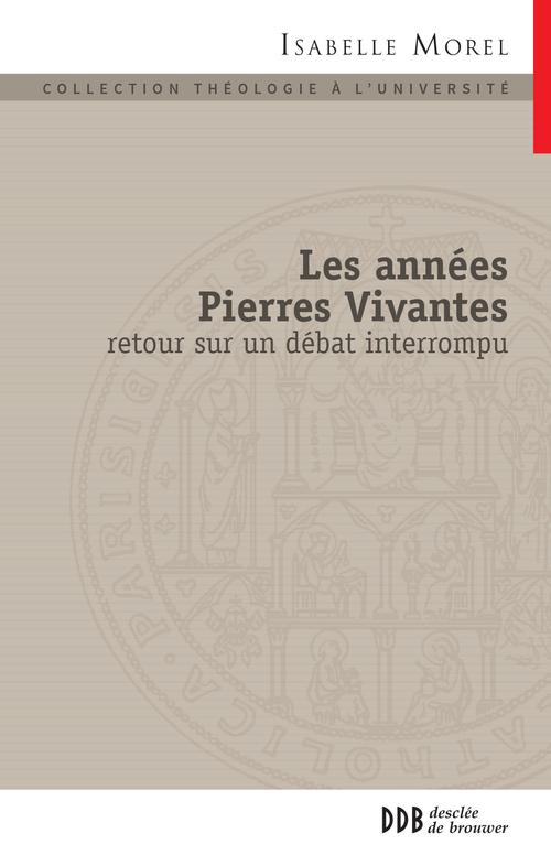 Les années Pierres Vivantes ; retour sur un débat interrompu