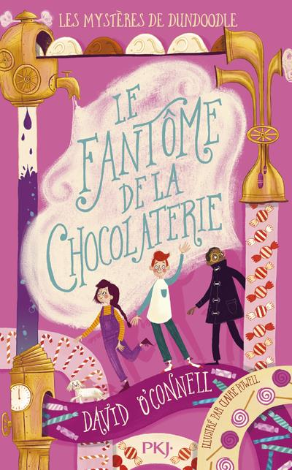 Les mystères de Dundoodle t.1 ; le fantôme de la chocolaterie