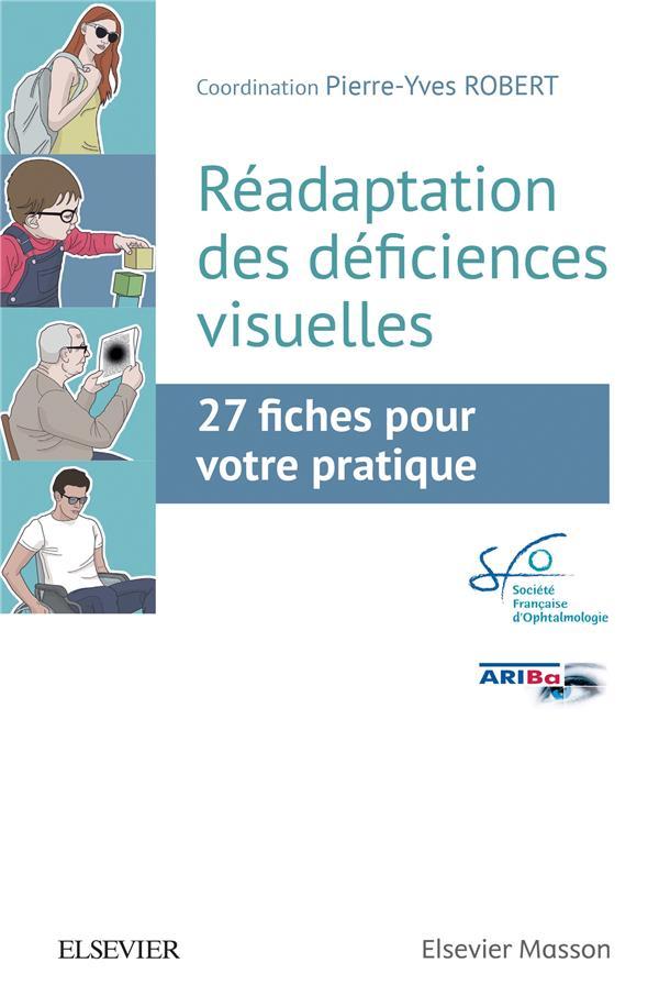 Réadaptation des déficiences visuelles ; 27 fiches pour votre pratique