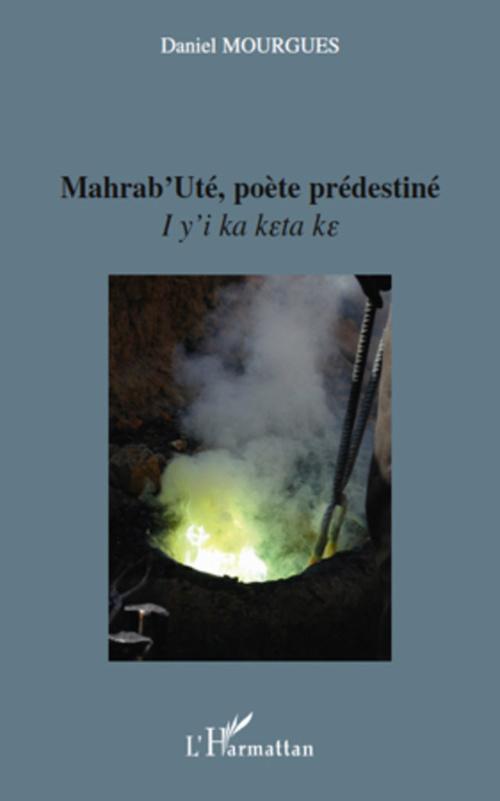 Mahrab'Uté, poète prédestiné