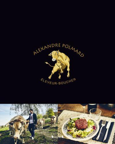 Alexandre Polmard ; éleveur-boucher