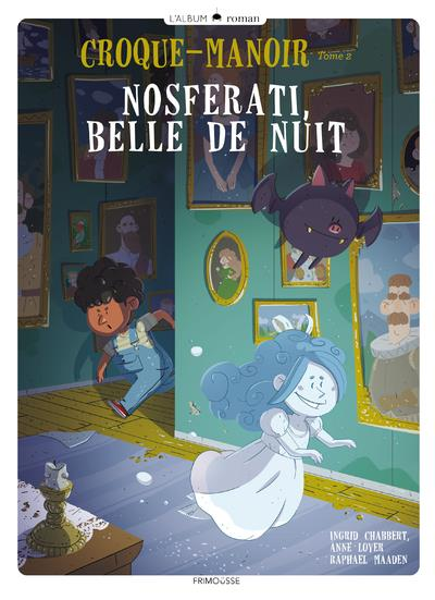 CROQUE-MANOIR T.2  -  NOSFERATI, BELLE DE NUIT