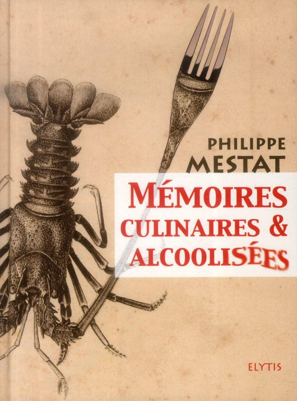 Mémoires culinaires et alcoolisées