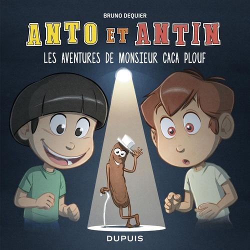 Anto et Antin T.4 ; les aventures de monsieur Caca Plouf
