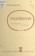 Mordienne : en parlange dau bocage  - Michel Gautier