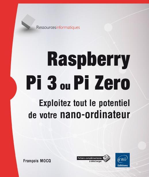 Raspberry Pi 3 ou Pi Zero ; exploitez tout le potentiel de votre nano-ordinateur