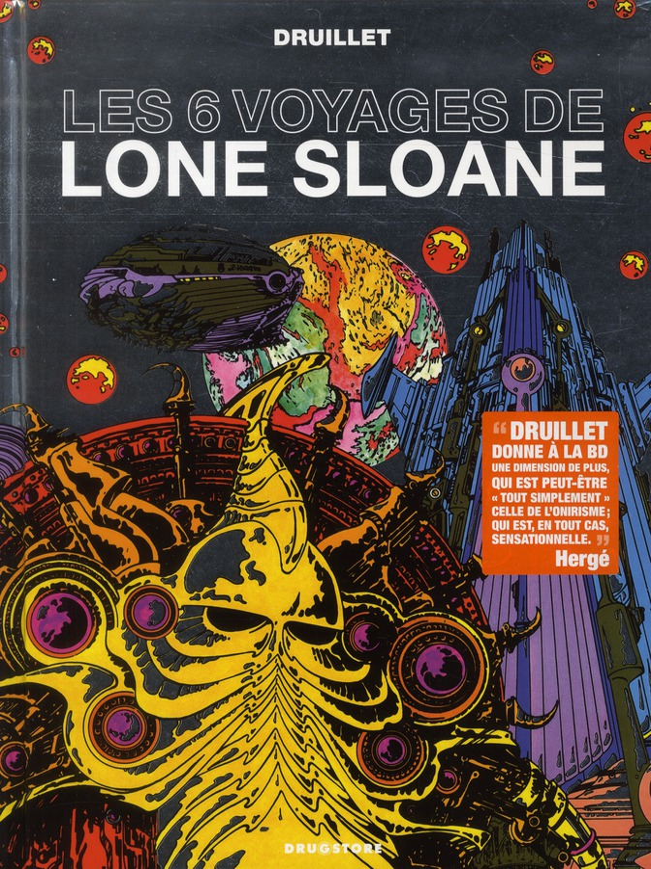 Lone Sloane ; les 6 voyages de lone Sloane (édition 2012)