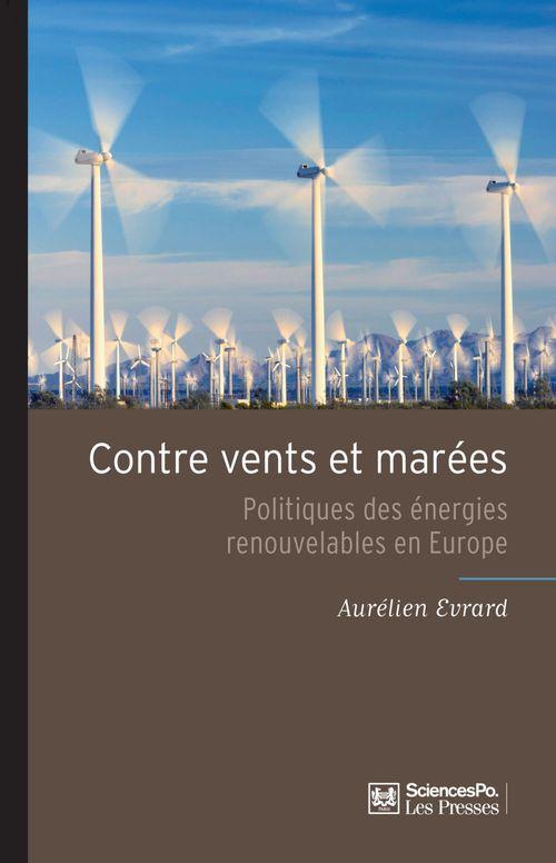Contre vents et marées ; politiques des énergies renouvelables en Europe